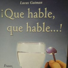 Libros: ¡ QUE HABLE, QUE HABLE ...!. Lote 196018290