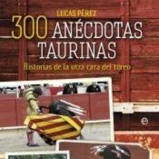Livres: 300 ANÉCDOTAS TAURINAS. Lote 198096858