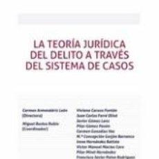 Libros: LA TEORÍA JURÍDICA DEL DELITO A TRAVÉS DEL SISTEMA DE CASOS. Lote 198387165