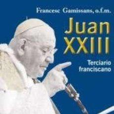 Libros: JUAN XXIII, TERCIANO FRANCISCANO. Lote 198393133