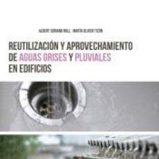 Libros: REUTILIZACIÓN Y APROVECHAMIENTO DE AGUAS GRISES Y PLUVIALES EN EDIFICIOS. Lote 198393157