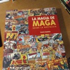 Libros: LA MAGIA DE MAGA, DESDE LA NOSTALGIA - BAENA, PACO. Lote 199410943