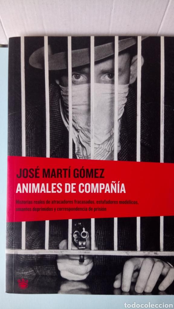 LIBRO ANIMALES DE COMPAÑÍA. JOSÉ MARTÍ. EDITORIAL RBA. AÑO 2005. (Libros Nuevos - Ocio - Otros)