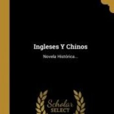 Livres: INGLESES Y CHINOS. Lote 200336590