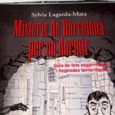 Libros: LIBRO MISTERIS DE BARCELONA PER NO DORMIR. SYLVIA LAGARDA-MATA. EDITORIAL ANGLE. AÑO 2013.. Lote 200777706