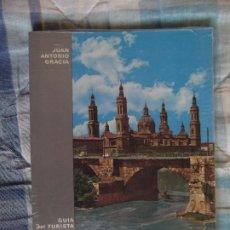 Libros: ZARAGOZA-EL PILAR-GUIA DEL TURISTA Y LIBRO DEL PEREGRINO-JUAN ANTONIO GRACIA-PRECINTADO. Lote 201146645