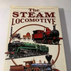 Libros: THE STEAM LOCOMOTIVE. Lote 201239602