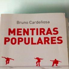 Libros: LIBRO MENTIRAS POPULARES. BRUNO CARDEÑOSA. EDITORIAL BOOKET. AÑO 2010.. Lote 204377076