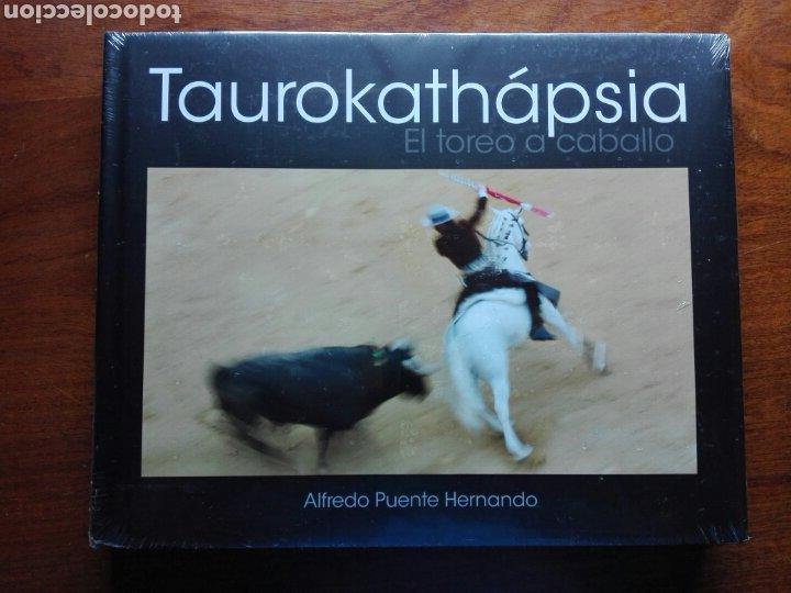 TAUROKATHAPSIA. ALFREDO PUENTE HERNANDO. EL TOREO A CABALLO. LIBRO NUEVO. TAUROMAQUIA. REJONEO. (Libros Nuevos - Ocio - Otros)