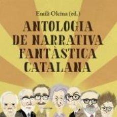 Libros: ANTOLOGIA DE NARRATIVA FANTÀSTICA CATALANA. Lote 205760348