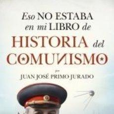 Libros: ESO NO ESTABA EN MI LIBRO DE HISTORIA DEL COMUNISMO. Lote 205760352