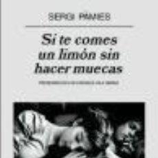 Libros: SI TE COMES UN LIMÓN SIN HACER MUECAS. Lote 205782575