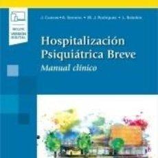 Libros: HOSPITALIZACIÓN PSIQUIÁTRICA BREVE (INCLUYE VERSIÓN DIGITAL): MANUAL CLÍNICO.. Lote 205792497