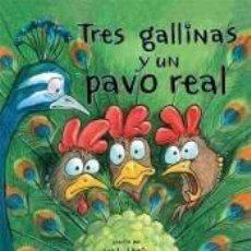Libros: TRES GALLINAS Y UN PAVO REAL. Lote 205792502