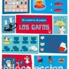 Libros: MI CUADERNO DE JUEGOS - LOS GATOS. Lote 205805576