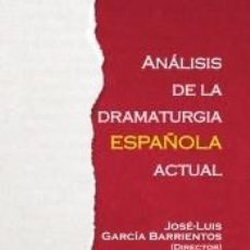 Libros: ANÁLISIS DE LA DRAMATURGIA ESPAÑOLA ACTUAL. Lote 206257095