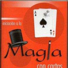 Libros: LIBRO INICIACIÓN A LA MAGIA CON CARTAS. Lote 206468963