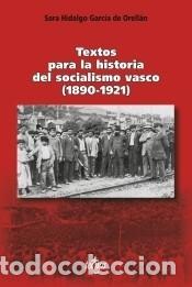 TEXTOS PARA LA HISTORIA DEL SOCIALISMO VASCO (1890-1921) (Libros Nuevos - Ocio - Otros)