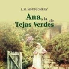 Libros: ANA, LA DE TEJAS VERDES. Lote 207190061