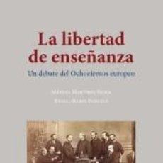 Libros: LA LIBERTAD DE ENSEÑANZA: UN DEBATE DEL OCHOCIENTOS EUROPEO. Lote 207190146