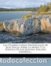 LAS CÈLEBRES CARTAS PROVINCIALES DE BLAS PASCAL SOBRE LA MORAL Y LA POLÍTICA DE LOS JESUITAS (Libros Nuevos - Ocio - Otros)