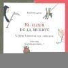 Libros: EL ELIXIR DE LA MUERTE. Y OTRAS HISTORIAS CON VENENOS. Lote 207194212