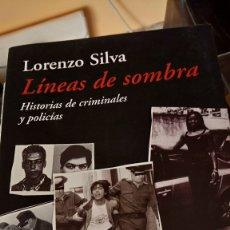 Libros: LIBRO LÍNEAS DE SOMBRA. LORENZO SILVA. EDITORIAL DESTINO. AÑO 2005.. Lote 208205825