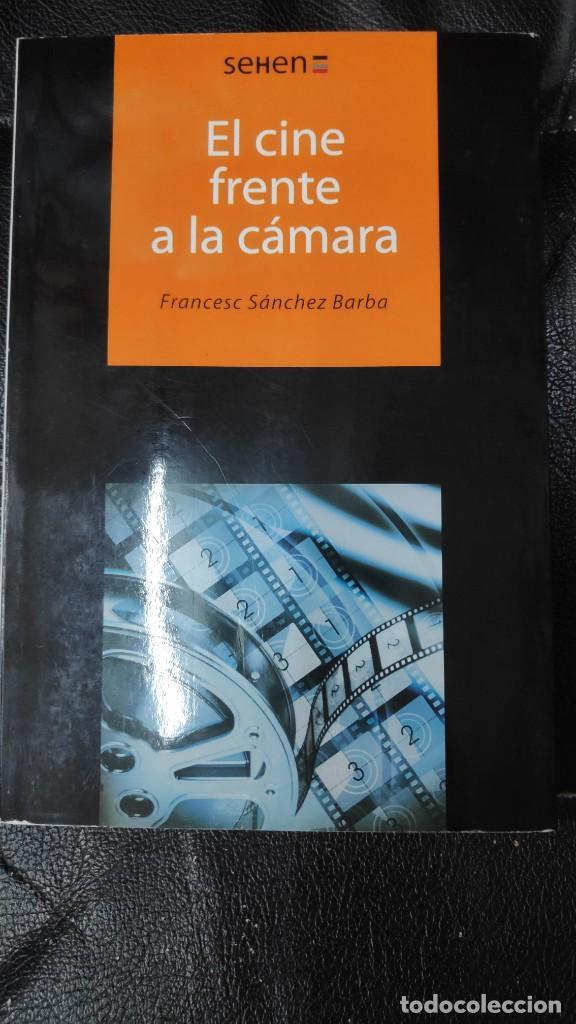 EL CINE FRENTE A LA CAMARA ( FRANCESC SANCHEZ BARBA ) (Libros Nuevos - Ocio - Otros)