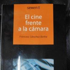Libros: EL CINE FRENTE A LA CAMARA ( FRANCESC SANCHEZ BARBA ). Lote 209666160