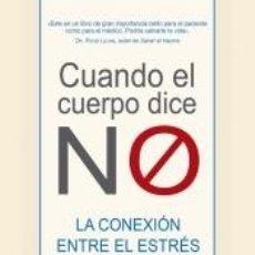 Libros: CUANDO EL CUERPO DICE NO. Lote 210203961