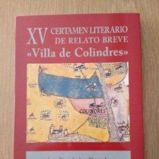 Libros: LIBRO XV CERTAMEN LITERARIO DE RELATO BREVE VILLA DE COLINDRES. 2013. Lote 210558392