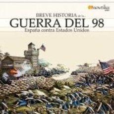 Libros: BREVE HISTORIA DE LA GUERRA DEL 98. Lote 210567617