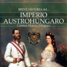 Libros: BREVE HISTORIA DEL IMPERIO AUSTROHÚNGARO. Lote 210567636