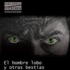 Libros: EL HOMBRE LOBO Y OTRAS BESTIAS. PSICÓPATAS. Lote 210567638