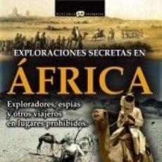 Libros: EXPLORACIONES SECRETAS EN ÁFRICA. Lote 210567643