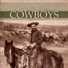 Libros: BREVE HISTORIA DE LOS COWBOYS. Lote 210567646
