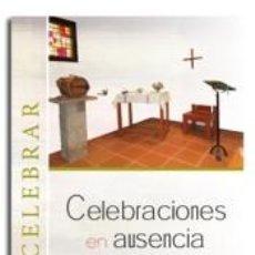 Libros: CELEBRACIONES EN AUSENCIA DE SACERDOTE. Lote 210567660