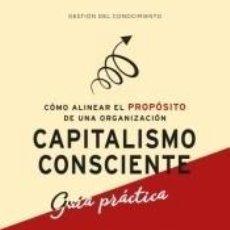 Libros: CAPITALISMO CONSCIENTE -GUÍA PRÁCTICA. Lote 210567663