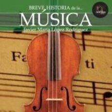 Libros: BREVE HISTORIA DE LA MÚSICA. Lote 210567692