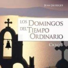 Libros: LOS DOMINGOS DEL TIEMPO ORDINARIO: CICLO B. Lote 210567693
