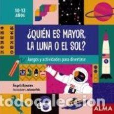 Libros: ¿QUIÉN ES MAYOR, LA LUNA O EL SOL?. Lote 210624201