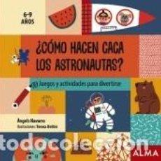Libros: ¿CÓMO HACEN CACA LOS ASTRONAUTAS?. Lote 210624246