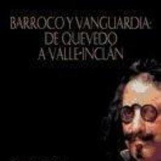 Libros: BARROCO Y VANGUARDIA: DE QUEVEDO A VALLE-INCLÁN. Lote 210717192