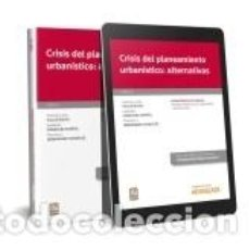 Libros: CRISIS DEL PLANEAMIENTO URBANISTICO ALTERNATIVAS (MONOGRAFIA 2019). Lote 211275170