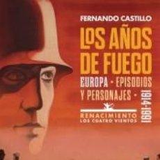 Libros: LOS AÑOS DE FUEGO: EUROPA, EPISODIOS Y PERSONAJES. 1914-1991. Lote 211275265