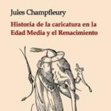 Libros: HISTORIA DE LA CARICATURA EN LA EDAD MEDIA Y EL RENACIMIENTO. Lote 211398722