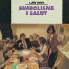 Libros: SIMBOLISME I SALUT. ANTROPOLOGIA DE LA VIDA QUOTIDIANA. Lote 211398742