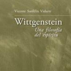 Libros: WITTGENSTEIN: UNA FILOSOFÍA DEL ESPÍRITU. Lote 211398797