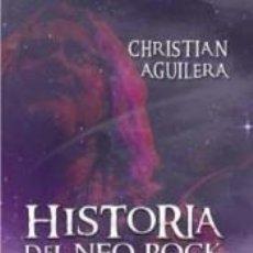 Libros: HISTORIA DEL NEO ROCK PROGRESIVO (1982-2016). Lote 211398810