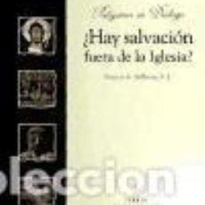 Libros: ¿HAY SALVACIÓN FUERA DE LA IGLESIA?. Lote 211458481